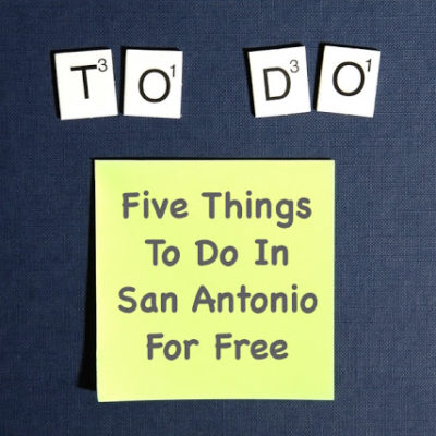 Five Things To Do In San Antonio For Free…